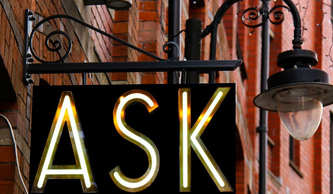 Ask questions, they come in spurts, answers shouldn't